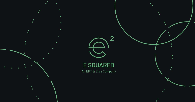 10 Squared introducing the latest erez venture: e-squared -ept & erez